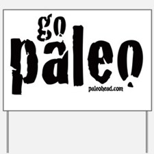 Go Paleo Yard Sign