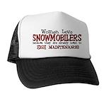 Women Love Snowmobilers Trucker Hat
