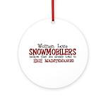Women Love Snowmobilers Ornament (Round)