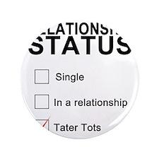 "inarelationshipwithtatertots 3.5"" Button"