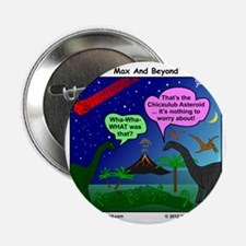 """Dinosaurs and Asteroid Cartoon 2.25"""" Button"""