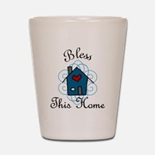 Bless This Home Shot Glass