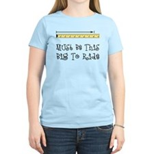Must Be This Big To Ride T-Shirt