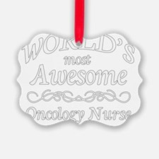 1 white Most Awesome oncology nur Ornament