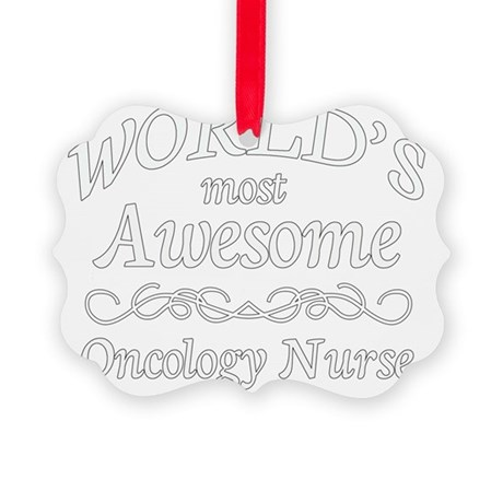 1 white Most Awesome oncology nur Picture Ornament