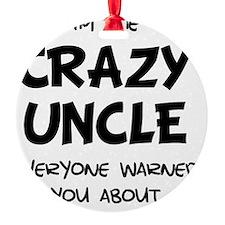 Crazy Uncle Ornament