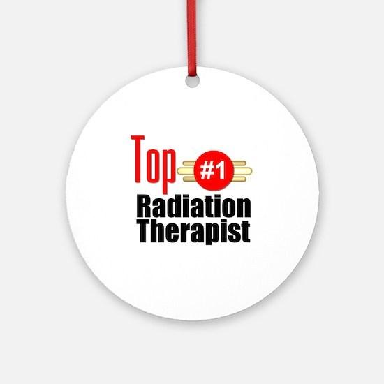 Top Radiation Therapist  Round Ornament
