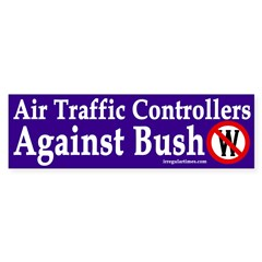 Air Traffic Controllers Against Bush sticker