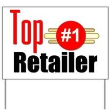 Top Retailer  Yard Sign