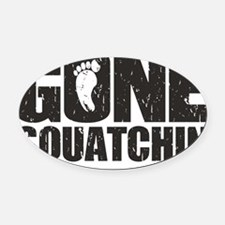 Gone Squatchin Oval Car Magnet