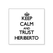 Keep Calm and TRUST Heriberto Sticker
