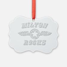 MILTON ROCKS Ornament