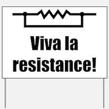 Viva la resistance Yard Sign