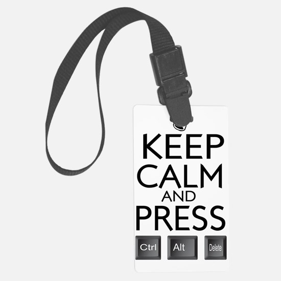 Keep Calm and press control Alt  Luggage Tag