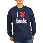 I Love Atascadero (Front) Long Sleeve Dark T-Shirt