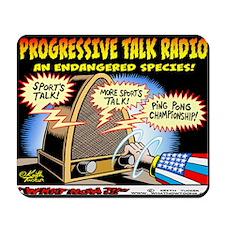 Progressive Talk Radio, an Endangered Sp Mousepad