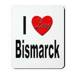 I Love Bismarck Mousepad