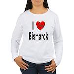 I Love Bismarck Women's Long Sleeve T-Shirt