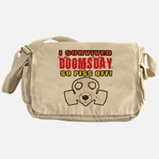 I Survived DOOMSDAY...SO PISS OFF Messenger Bag