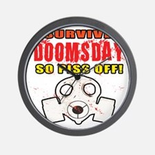 I Survived DOOMSDAY...SO PISS OFF Wall Clock
