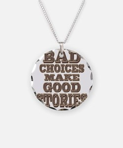 Bad Choices Necklace