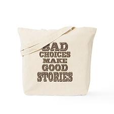 Bad Choices Tote Bag