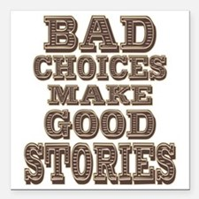 "Bad Choices Square Car Magnet 3"" x 3"""