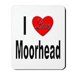 I Love Moorhead Mousepad
