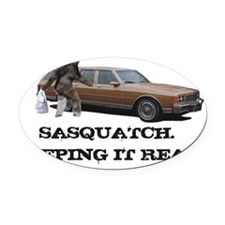 Sasquatch Keeping It Real Oval Car Magnet