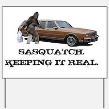 Sasquatch Keeping It Real Yard Sign