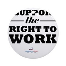 Right to Work Round Ornament