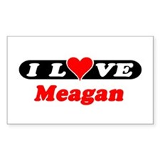 I Love Meagan Rectangle Decal