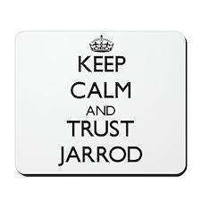 Keep Calm and TRUST Jarrod Mousepad