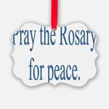 Rosary prayer for peace Ornament