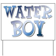 Water Boy Waterboy Yard Sign