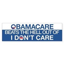 Obamacare Beats The Hell Out Of I Don't Care Bumpe