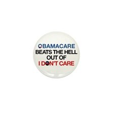 Obamacare Beats The Hell Out Of I Don't Care Mini