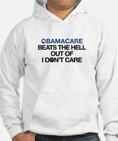 Obamacare Beats the Hell Out of I Don't Care Hoodi