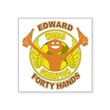 "Edward Forty Hands 40 Ounce Square Sticker 3"" x 3"""