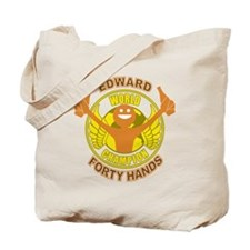 Edward Forty Hands 40 Ounces Tote Bag