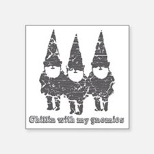 "Chillin with my gnomies Square Sticker 3"" x 3"""