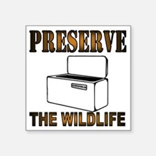 "Preserve The Wildlife Square Sticker 3"" x 3"""