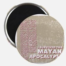 I Survived the Mayan Apocalypse Magnet
