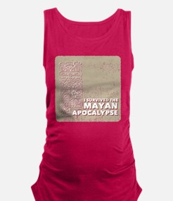 I Survived the Mayan Apocalypse Maternity Tank Top