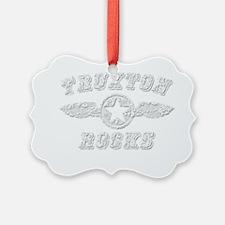 TRUXTON ROCKS Ornament