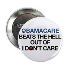 Obamacare Beats The Hell Out Of I Don't Care 2.25&