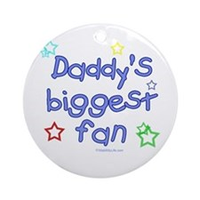 Daddy's Biggest Fan Ornament (Round)