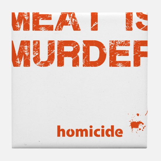 Meat is murder Tile Coaster