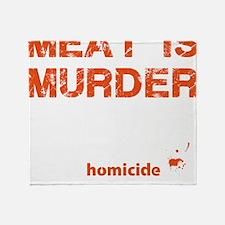 Meat is murder Throw Blanket