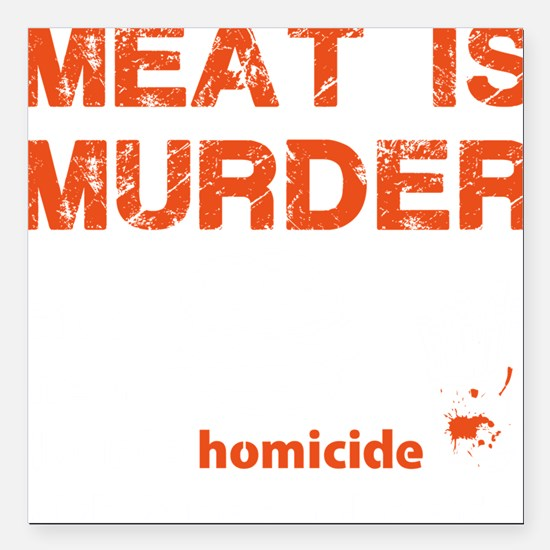 "Meat is murder Square Car Magnet 3"" x 3"""